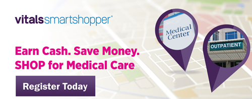 Vitals Smart Shopper Earn Cash. Save Money. SHOP for Medical Care