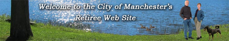 Welcome to the City of Manchester's Retiree Website