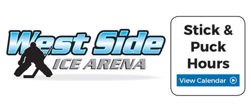 Click here for West Side Ice Arena Stick and Puck Hours