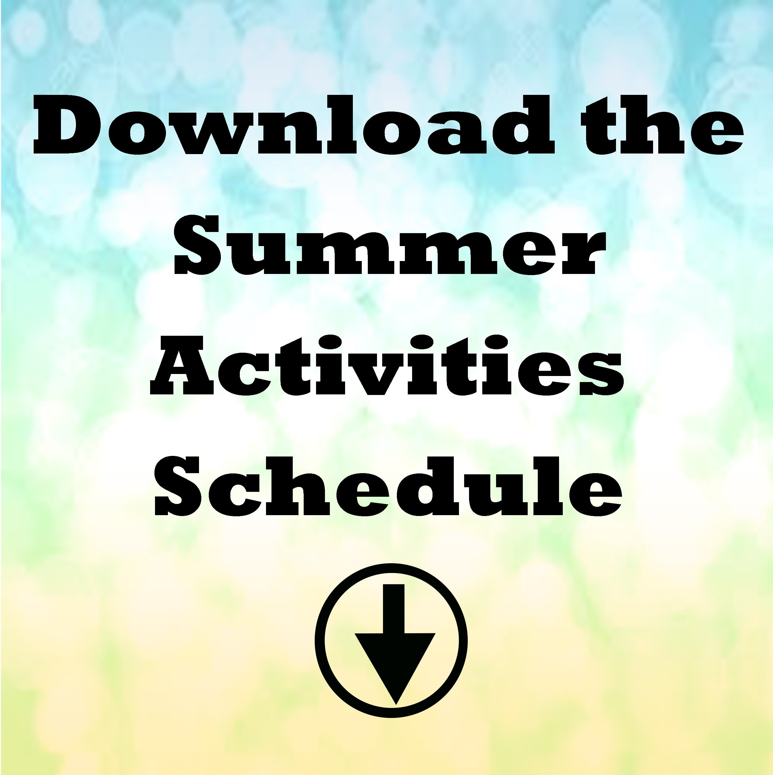 Download the Summer Activities Schedule