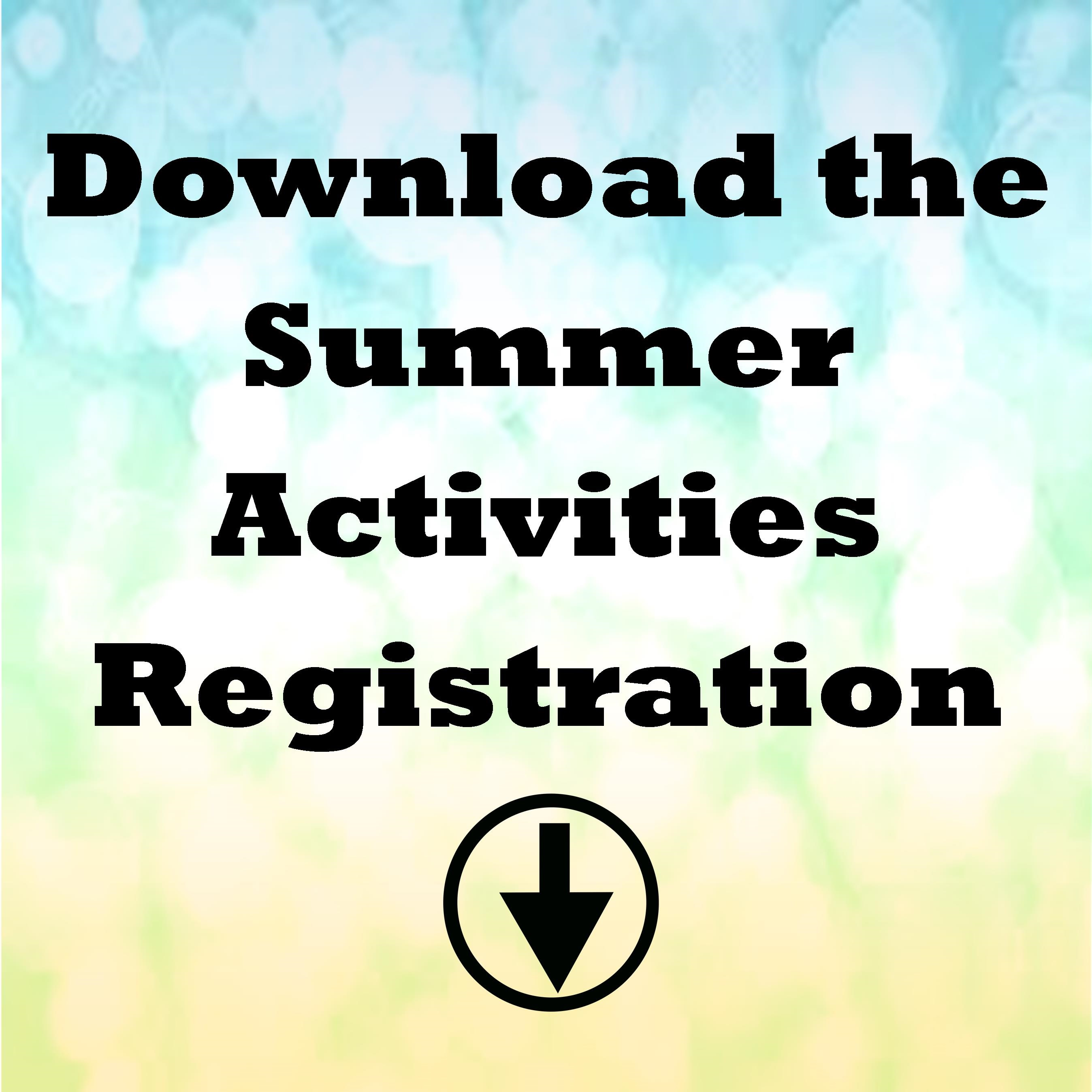 Download the Summer Activities Registration