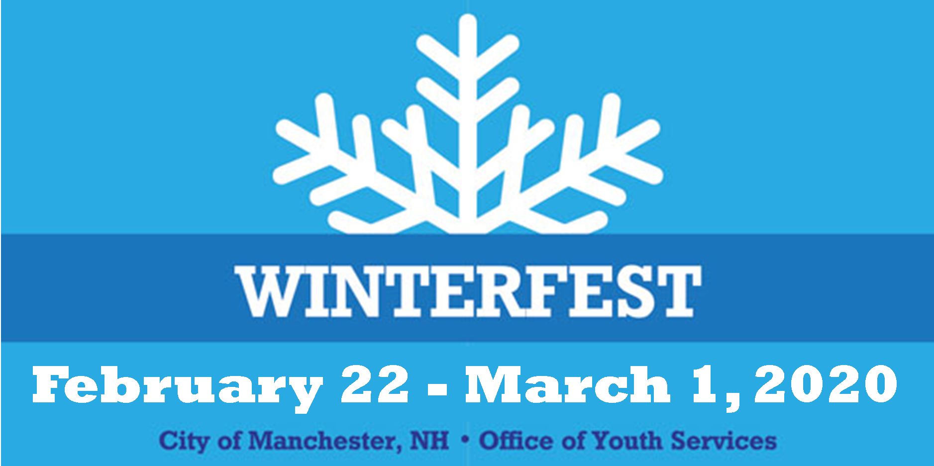 Winterfest Fenruary 23, 2019 - March 3, 2019 City of Manchester, NH Office of Youth Services
